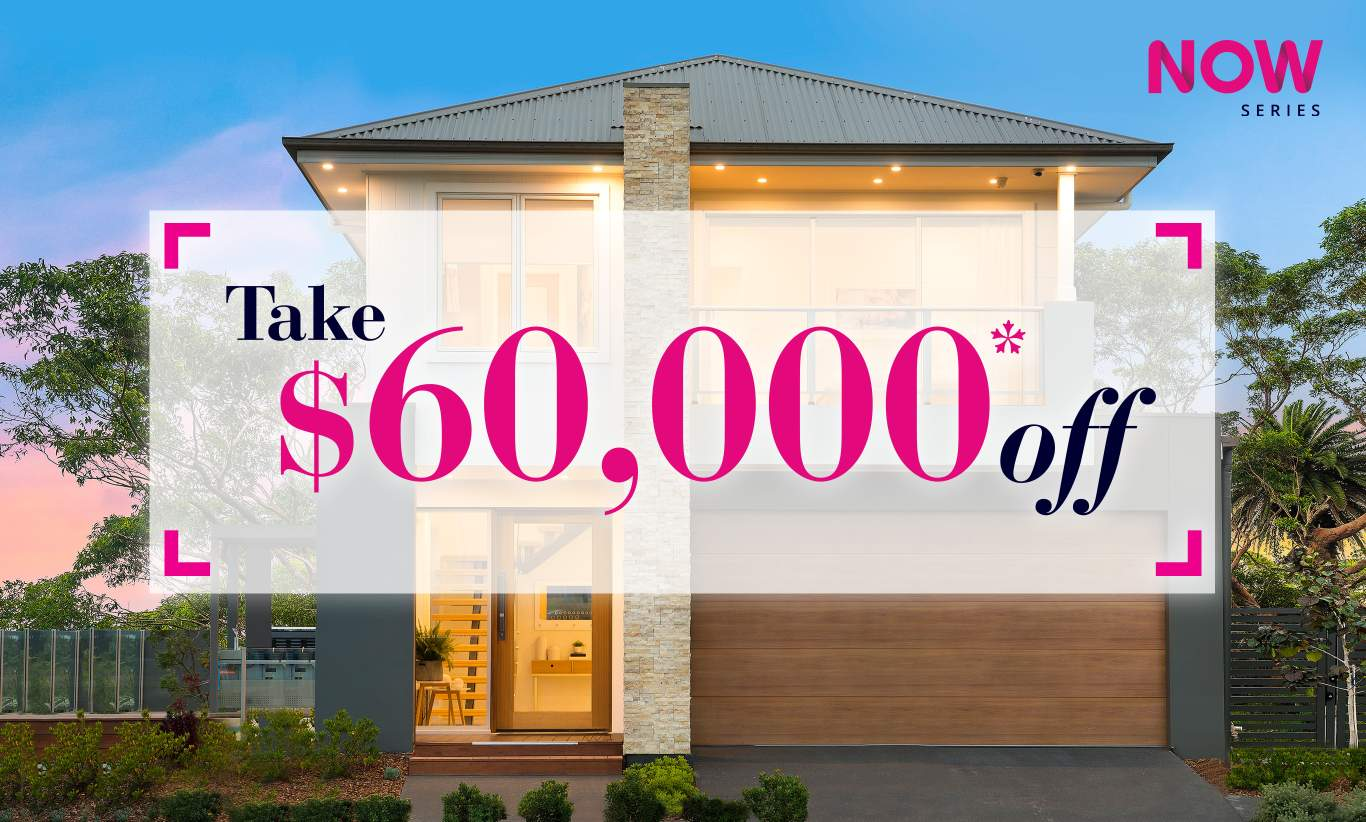 Take 60K off Now Series House & Land Packages in Sydney